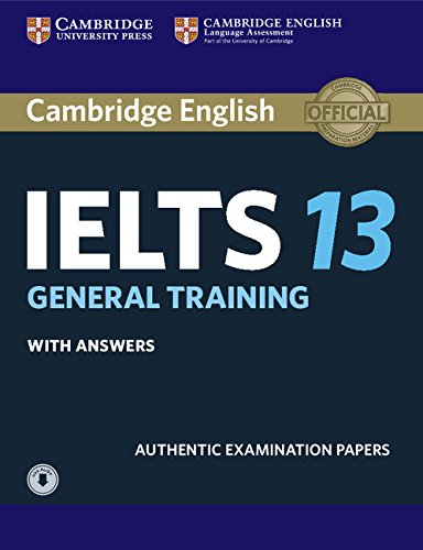Cambridge IELTS 13 General Training Student's Book with Answers with Audio: Authentic Examination Papers