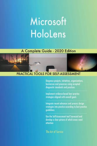 Microsoft HoloLens A Complete Guide - 2020 Edition