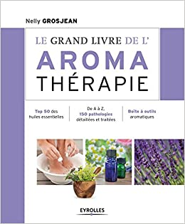 Amazon Fr Le Grand Livre De L Aroma Therapie Top 50 Des