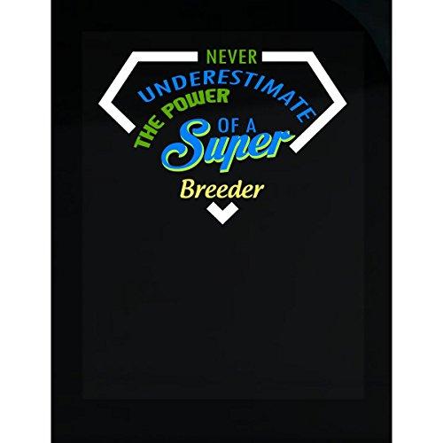 Never Underestimate The Power Of A Super Breeder - Sticker (Super Breeder)