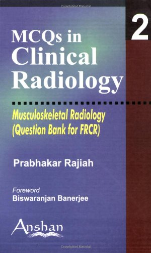 Mcqs in Clinical Radiology: Musculoskeletal Radiology (MCQs in Clinical Radiology S.) (MCQs in Clinical Radiology)
