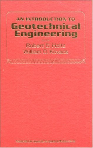 By Robert D. Holtz - Introduction to Geotechnical Engineering: 1st (first) Edition