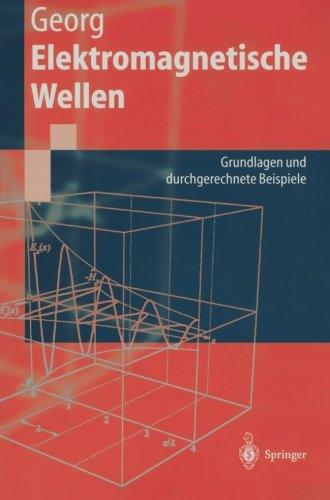 Elektromagnetische Wellen: Grundlagen und durchgerechnete Beispiele (Springer-Lehrbuch) (German Edition)