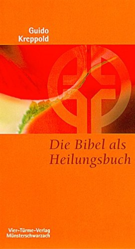 Die Bibel als Heilungsbuch. Tiefenpsychologischer Zugang zur Heiligen Schrift. Münsterschwarzacher Kleinschriften Band 25