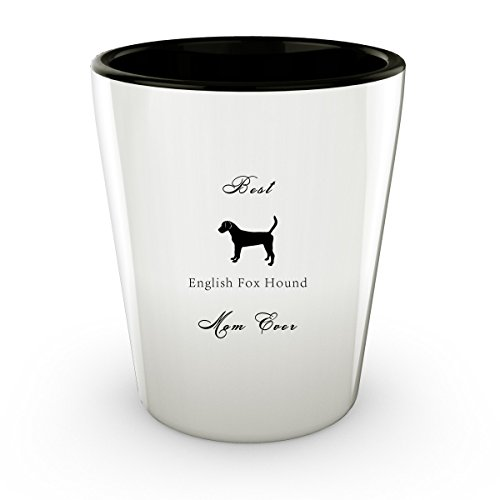 English Foxhound Dog - Best Mom - Shot Glass - Perfect Gift For Birthday, Christmass & Special Occasions - (English Fox Hunter Costume)
