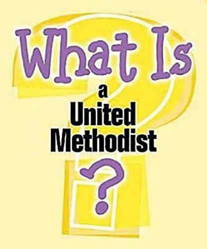 What Is A United Methodist? pdf epub