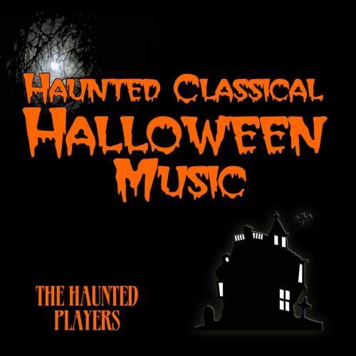 Haunted Classical Halloween Music