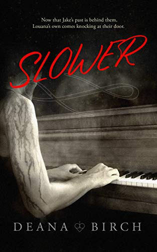Slower: Book Two Jake and Louana