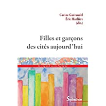 Filles et garçons des cités aujourd'hui (Le regard sociologique t. 1750) (French Edition)