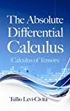 img - for The Absolute Differential Calculus (Calculus of Tensors) (Dover Books on Mathematics) book / textbook / text book
