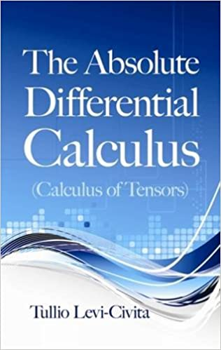 The Absolute Differential Calculus (Calculus Of Tensors) (Dover ...