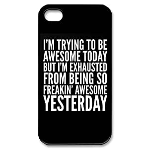 HOT SALE, Funny Saying Quotes I'm Trying To Be Awesome Today Pattern black plastic case For iphone 4,4s at Run horse store