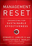 Management Reset: Organizing for Sustainable Effectiveness, Edward E. Lawler III, Christopher G. Worley, 0470637986