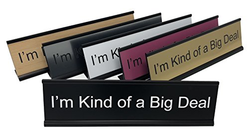 Lotsa Laughs Desk Plate by Griffco Supply - I'm Kind Of A Big Deal (Black w/ white text)