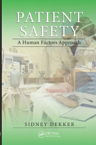 Patient Safety: A Human Factors Approach (Human Factors In Healthcare And Patient Safety)