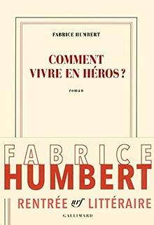 Comment vivre en héros, Humbert, Fabrice