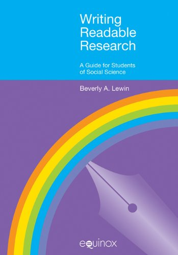Writing Readable Research: A Guide for Social Scientists (EQUINOX TEXTBOOKS & SURVEYS IN LINGUISTICS)