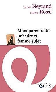 Monoparentalité précaire et femme sujet par Gérard Neyrand