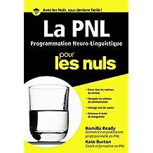 PNL - La programmation neuro linguistique pour les Nuls