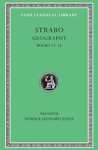 Strabo: Geography, Volume VI, Books 13-14 (Loeb Classical Library No. 223)