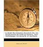 La Mort Du Colonel Mauduit, Ou, Les Anarchistes Au Port-Au-Prince;: Fait Historique, En Un Acte, Et En Prose. (Paperback)(French) - Common