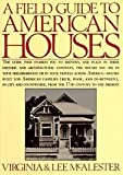 A Field Guide to American Houses 1st (first) edition