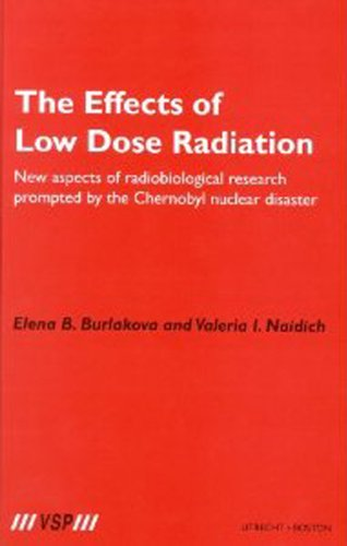 Download The Effects of Low Dose Radiation: New aspects of radiobiological research prompted by the Chernobyl nuclear disaster Pdf