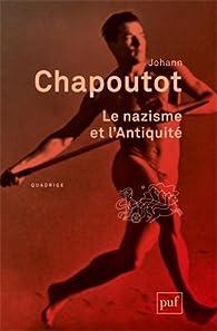 Le nazisme et l'Antiquité par Johann Chapoutot