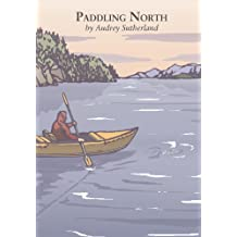 Paddling North: A Solo Adventure Along the Inside Passage