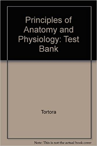 Principles of Anatomy and Physiology: Test Bank by Tortora (1999-09 ...