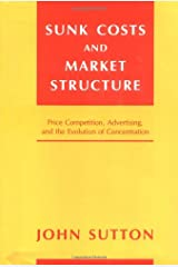 Sunk Costs and Market Structure: Price Competition, Advertising, and the Evolution of Concentration Hardcover