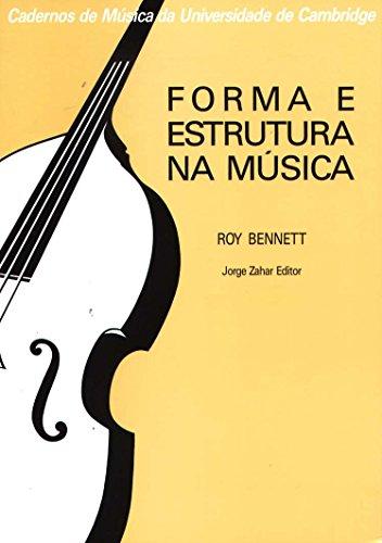 Forma E Estrutura Na Música. Coleção Cadernos Música Univ. Cambridge