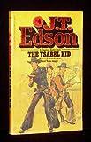 The Ysabel Kid, J. T. Edson, 042505067X