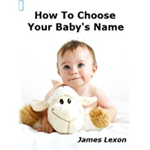 How To Choose Your Baby's Name: Naming a baby using name numerology is important in influencing the best personality characteristics