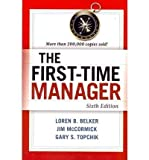 img - for BY Belker, Loren B. ( Author ) [{ The First-Time Manager[ THE FIRST-TIME MANAGER ] By Belker, Loren B. ( Author )Jan-03-2012 Paperback By Belker, Loren B. ( Author ) Jan - 03- 2012 ( Paperback ) } ] book / textbook / text book