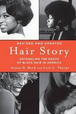 BY Byrd, Ayana D ( Author ) [{ Hair Story: Untangling the Roots of Black Hair in America (Second Edition, Revised and Up) By Byrd, Ayana D ( Author ) Jan - 28- 2014 ( Paperback ) } ]