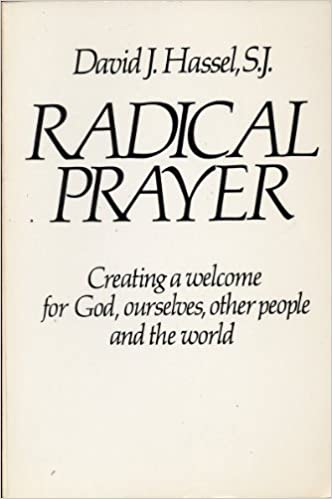 Image result for Radical Prayer by David Hassel, S.J.