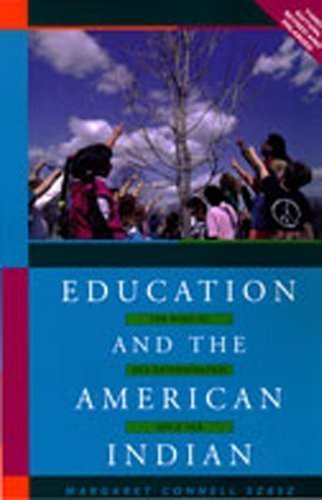 Education and the American Indian: The Road to Self-Determination, 1928-1998 3rd (third) Edition by Szasz, Margaret Connell published by University of New Mexico Press (1999)