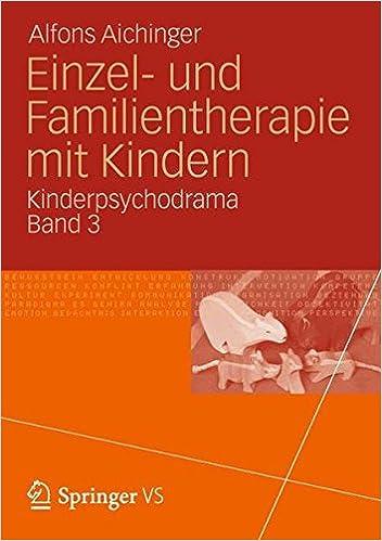 Book Einzel- und Familientherapie mit Kindern: Kinderpsychodrama Band 3: Volume 3