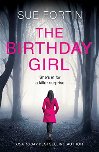 The Birthday Girl: The gripping new psychological thriller full of shocking twists and lies (Best Way To Celebrate 21st Birthday)
