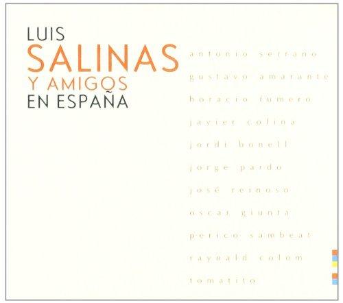 Luis Salinas Y Amigos En Espana by Luis Salinas: Luis Salinas ...