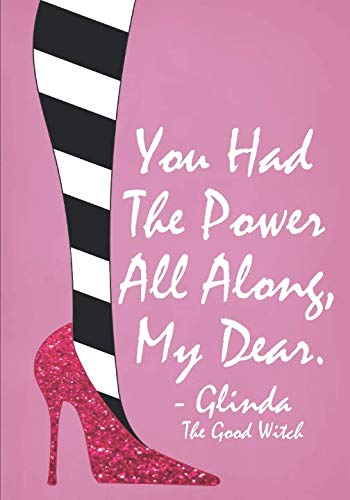 You Had the Power All Along My Dear: Lined Notebook for Teen Girls and Women ()