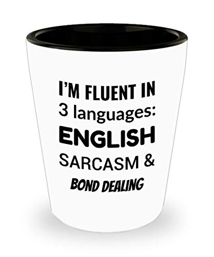 BAIL BONDSMAN Shot Glass - I'm Fluent In 3 Languages - English Sarcasm and Bond Dealing]()