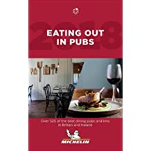 Eating Out in Pubs 2018 2018: Michelin Hotel & Restaurant Guides
