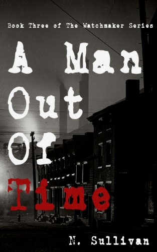 A Man Out of Time (The Watchmaker Book 3)