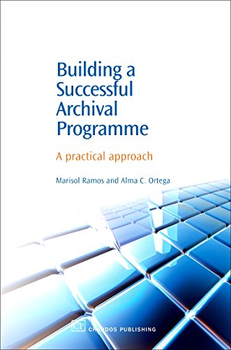 Building a Successful Archival Programme: A Practical Approach (Chandos Information Professional Series) by Chandos Publishing