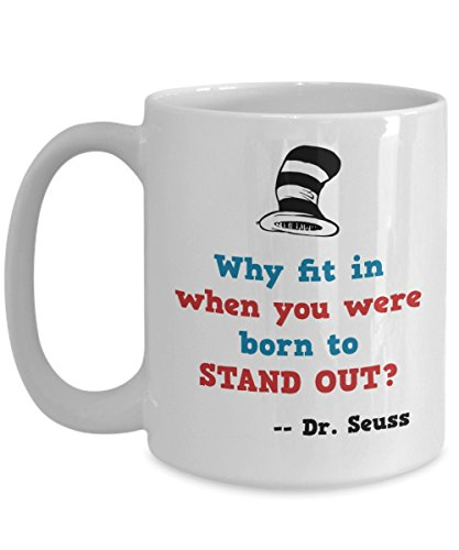 Jyotis - Why fit in when you were born to stand out?. Dr. Seuss Quotes That Can Change the World Coffee Mug, Cat in the Hat Dr. Seuss 11Oz -