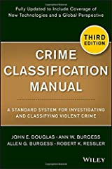 Crime Classification Manual: A Standard System for Investigating and Classifying Violent Crime Paperback