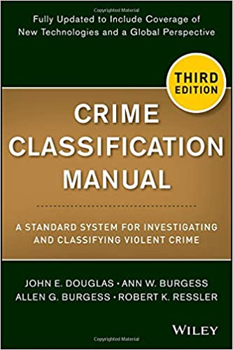 Crime Classification Manual: A Standard System for Investigating and