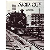 Sioux City, a Pictorial History, Scott Sorensen and B. Paul Chicoine, 0898652766
